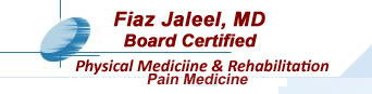 Fiaz Jaleel, MD is Board Certified in Physical Medicine & Rehabilitation - Pain Medicine